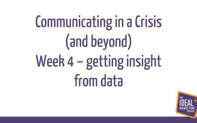 Communicating in a crisis webinar replay – Week 4 – getting insight from data
