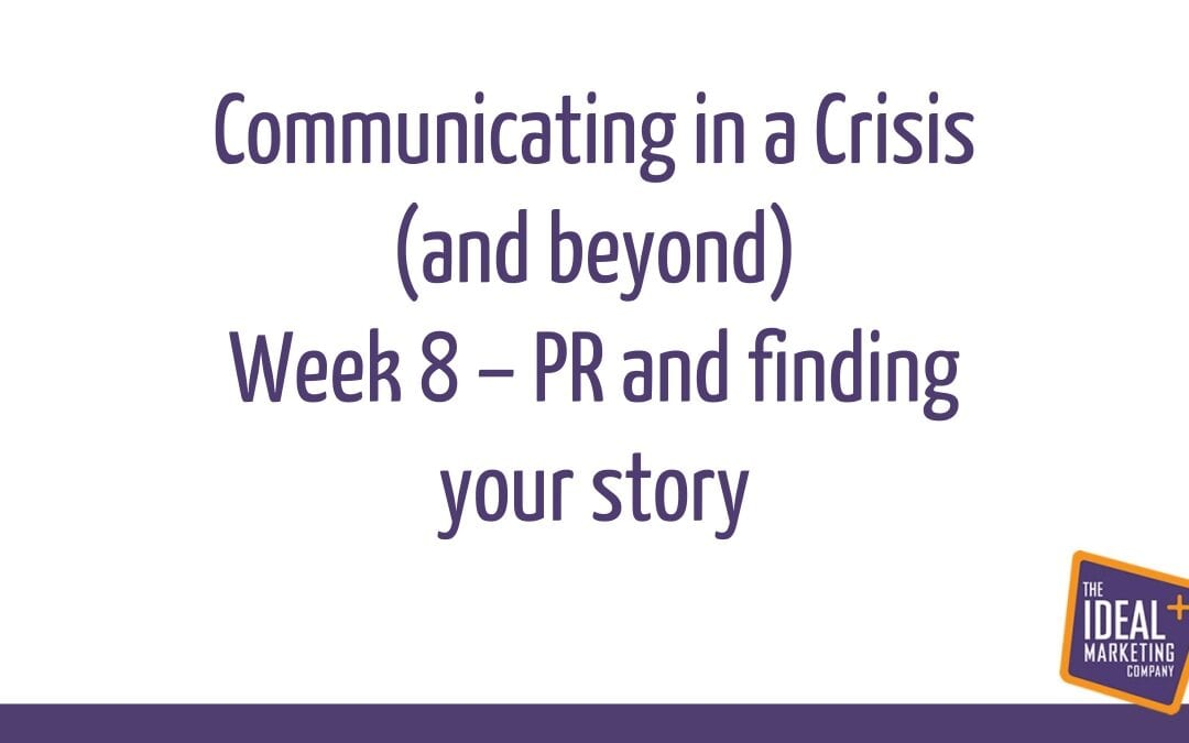 Communicating in a Crisis – week 8 – Using PR and finding your story