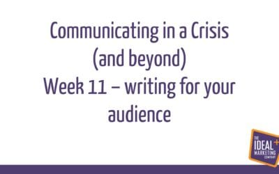 Communicating in a Crisis – week 11 – Writing for your audience